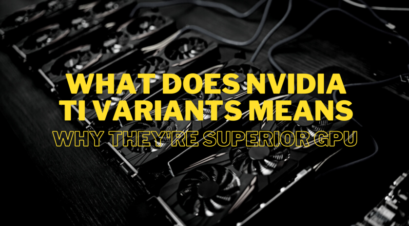 what does nvidia ti variants means (1) (1)